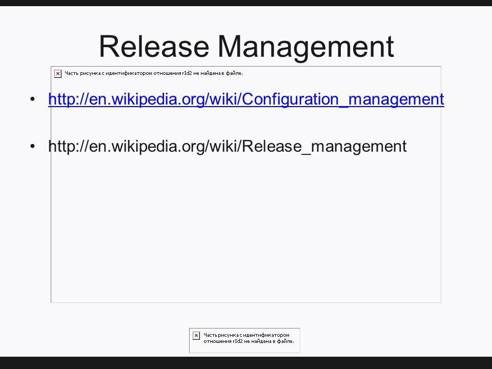 Release Management http://en.wikipedia.org/wiki/Configuration_management http://en.wikipedia.org/wiki/Release_management