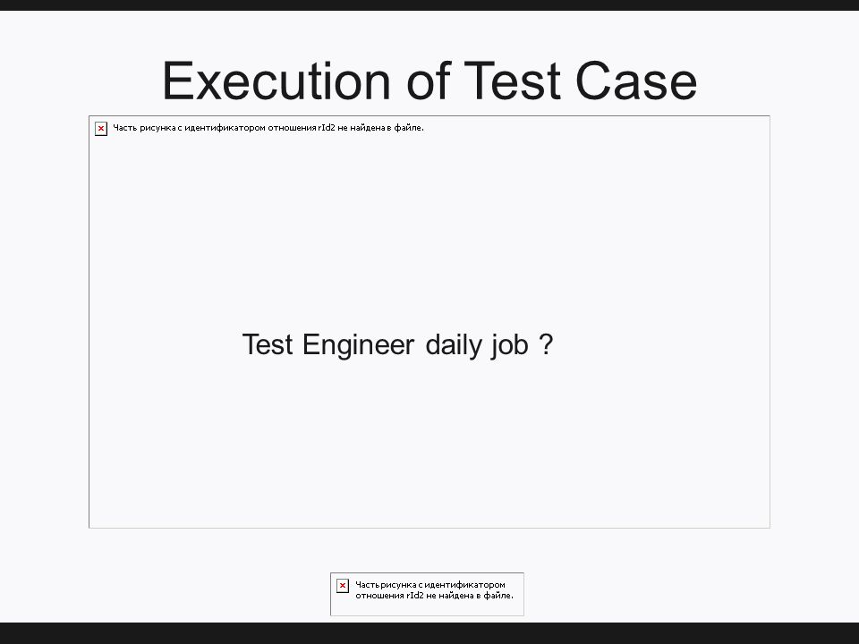 Execution of Test Case Test Engineer daily job