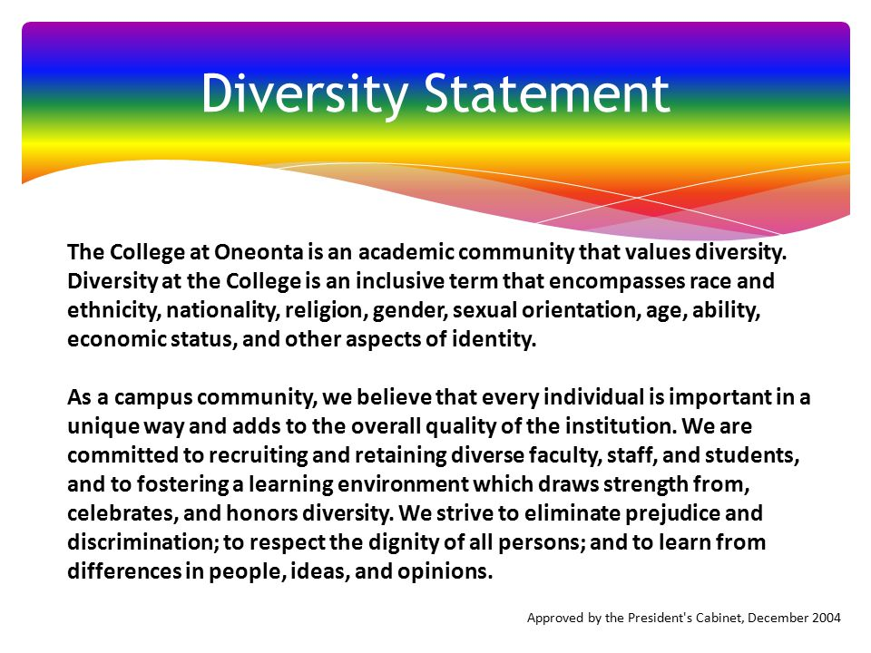 Diversity Statement The College at Oneonta is an academic community that values diversity.