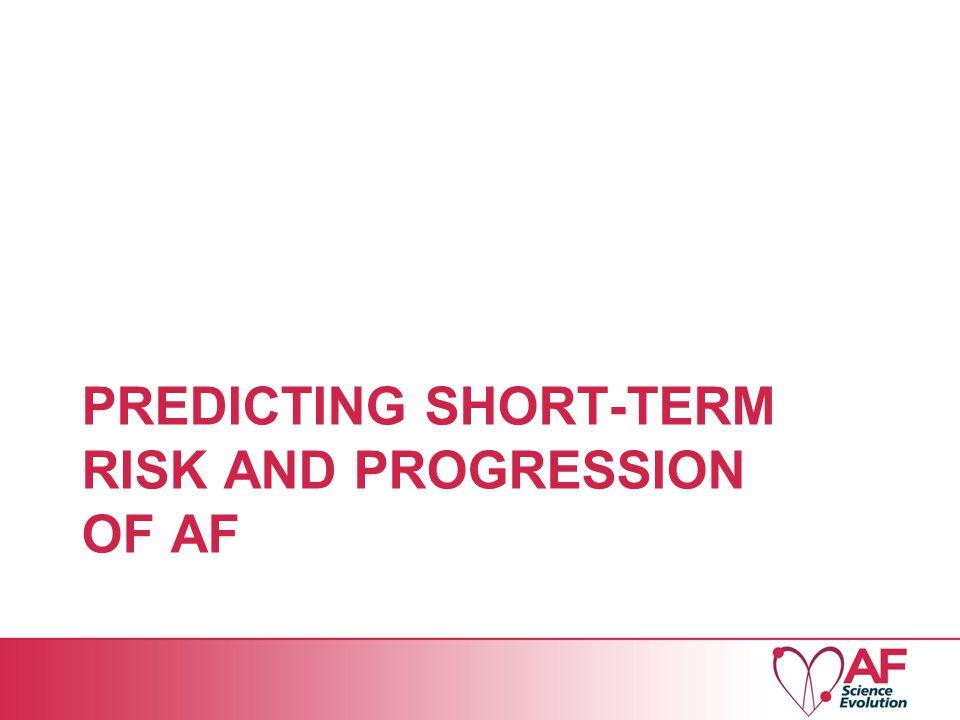 PREDICTING SHORT-TERM RISK AND PROGRESSION OF AF
