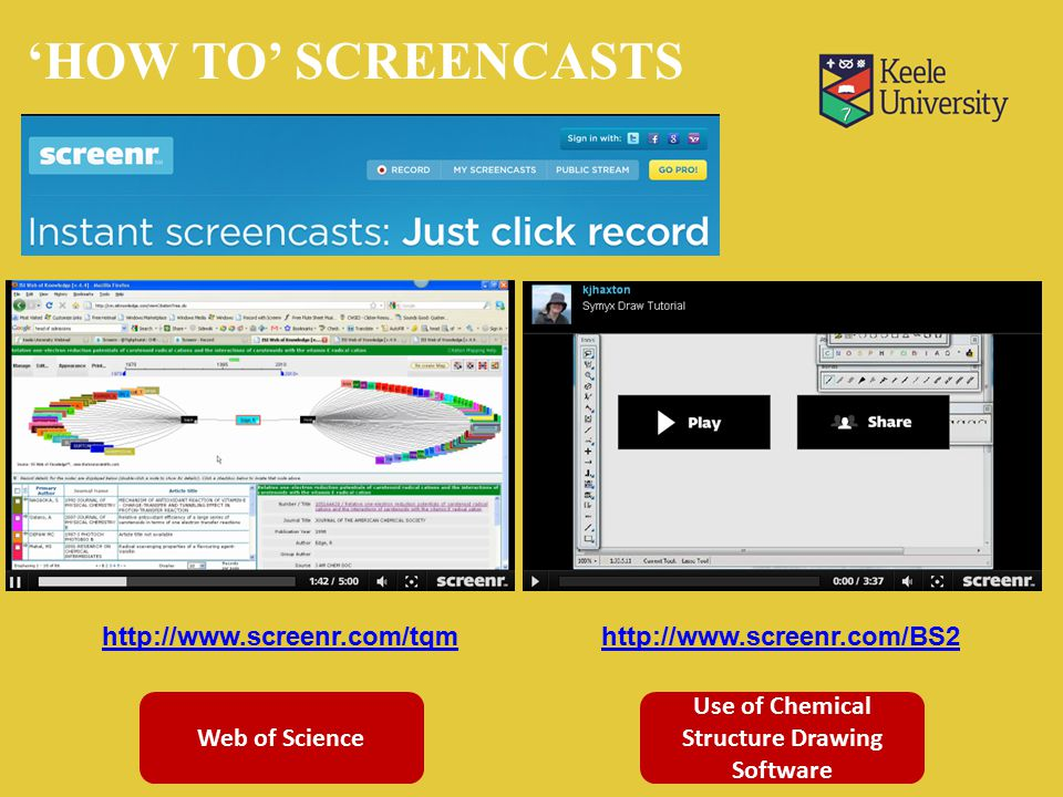 http://www.screenr.com/tqmhttp://www.screenr.com/BS2 Use of Chemical Structure Drawing Software Web of Science 'HOW TO' SCREENCASTS