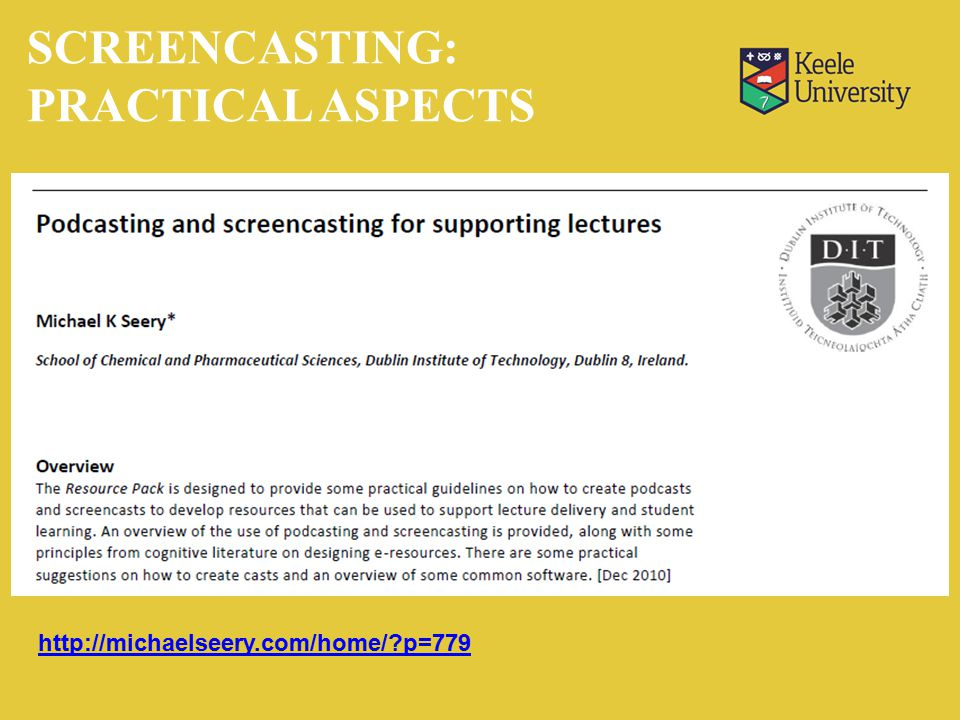 SCREENCASTING: PRACTICAL ASPECTS http://michaelseery.com/home/ p=779