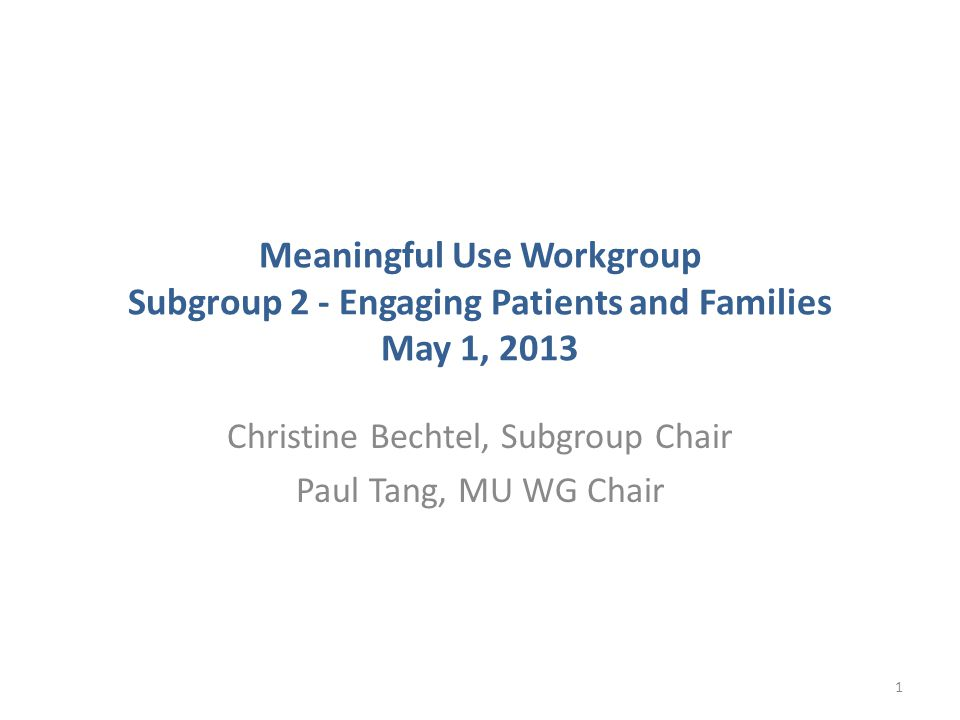 Subgroup 2 - Schedule May 1, 2013 – View, download, transmit (VDT) – 204A Amendment – 204D – Patient generated health data (PGHD) – 204B – Clinical summary – 205 May 13, 2013 – Patient education - 206 – Secure messaging - 207 – Patient communication preferences - 208 – Clinical trial query – 209 May 29, 2013 – If needed 2