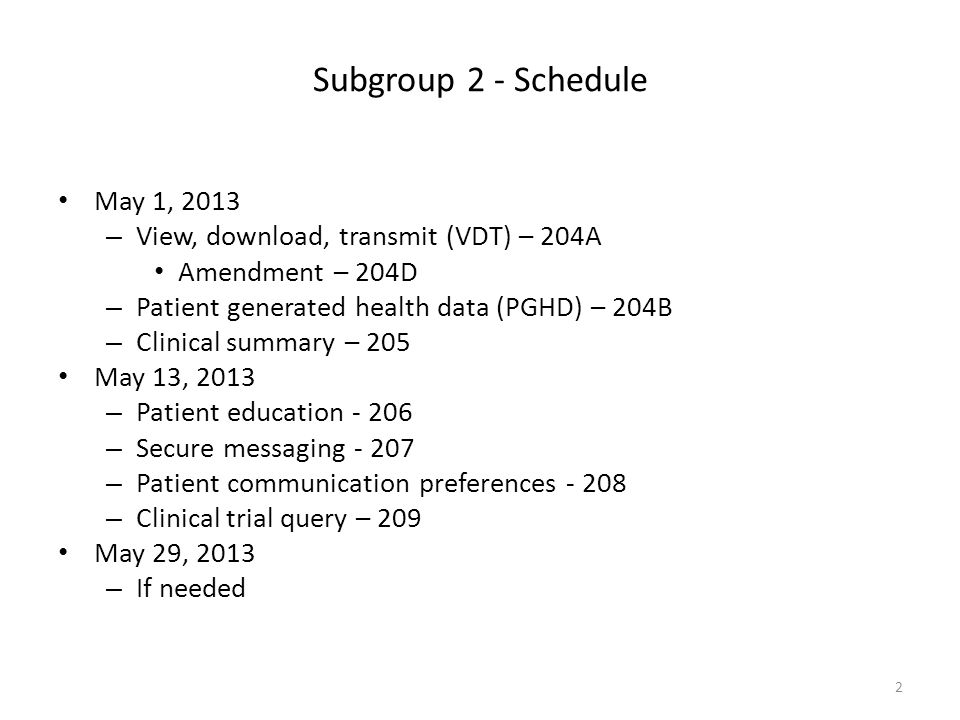 VDT - 204 A (I) 3 Stage 2 Final RuleStage 3 RecommendationsProposed for Future StageQuestions / Comments EP Objective: Provide patients the ability to view online, download, and transmit (VDT) their health information within 4 business days of the information being available to the EP.