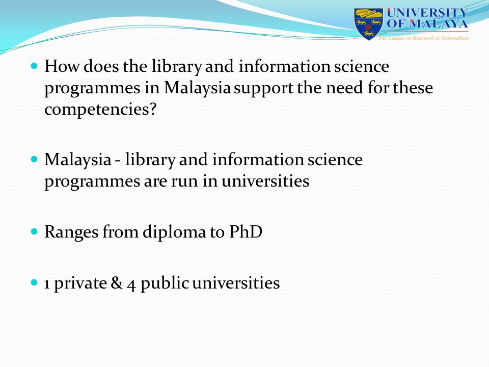 How does the library and information science programmes in Malaysia support the need for these competencies.