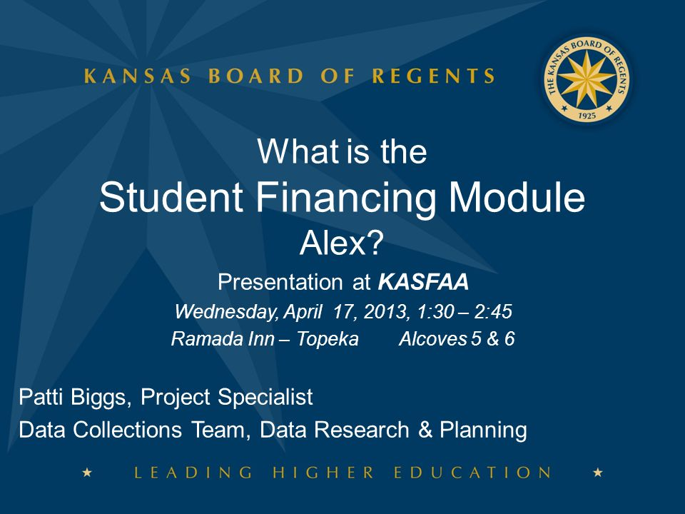 Students Financing File: Fields  KBOR Award Codes ► Federal Level Awards ► State Level Awards ► State Level Awards – Graduate Studies ► Tuition Waivers, Reductions, Adjustments/ Allowances, Discounts ► Third Party/Embassy ► Institution Scholarship ► Additional Funding/Awards Cannot be blank IRHelp@ksbor.org 72