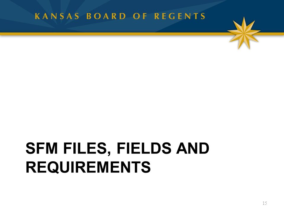 SFM FILES, FIELDS AND REQUIREMENTS 15