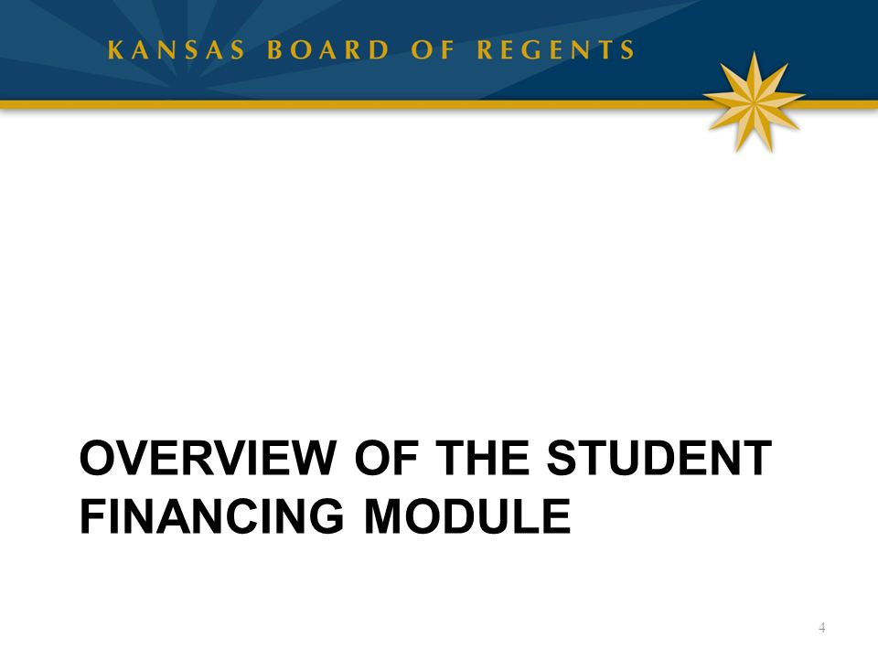 OVERVIEW OF THE STUDENT FINANCING MODULE 4