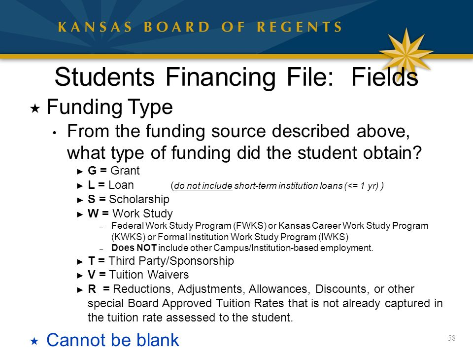 Students Financing File: Fields  Funding Type From the funding source described above, what type of funding did the student obtain.