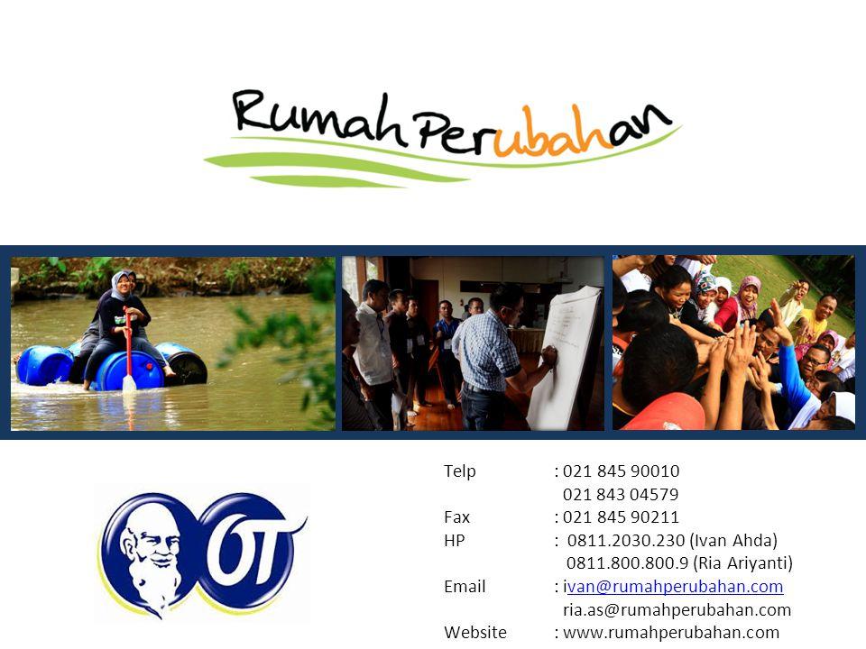 Telp: 021 845 90010 021 843 04579 Fax: 021 845 90211 HP: 0811.2030.230 (Ivan Ahda) 0811.800.800.9 (Ria Ariyanti) Email: ivan@rumahperubahan.comvan@rumahperubahan.com ria.as@rumahperubahan.com Website: www.rumahperubahan.com