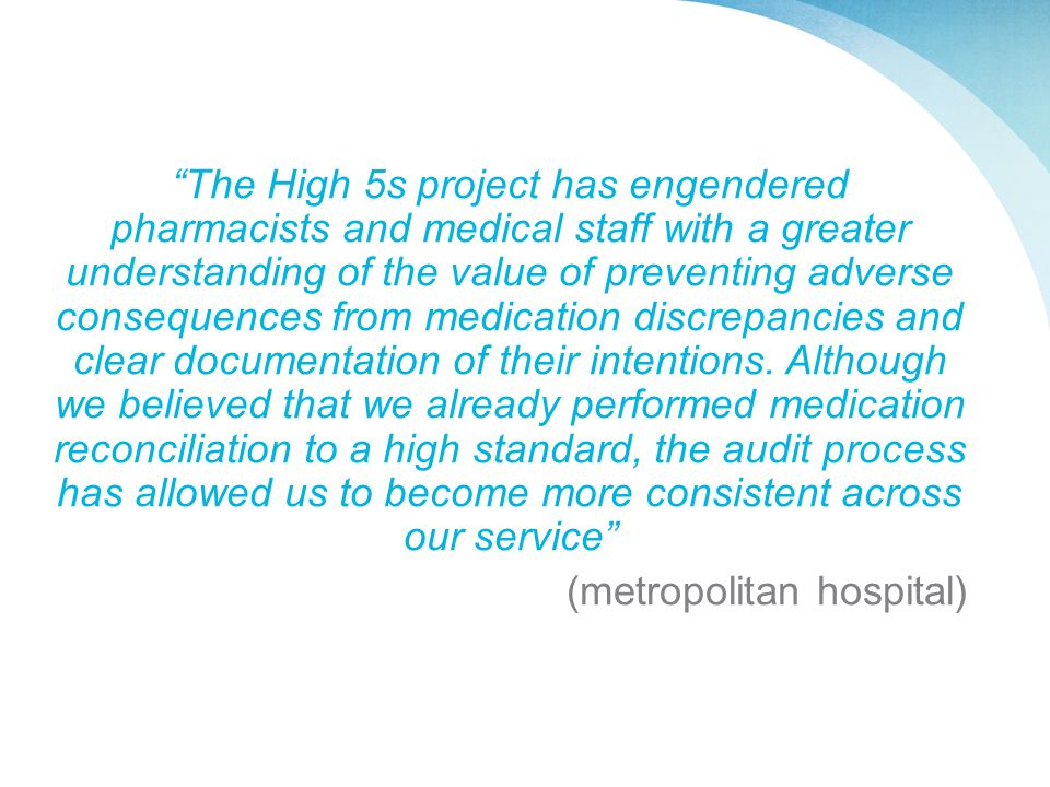 """The High 5s project has engendered pharmacists and medical staff with a greater understanding of the value of preventing adverse consequences from me"