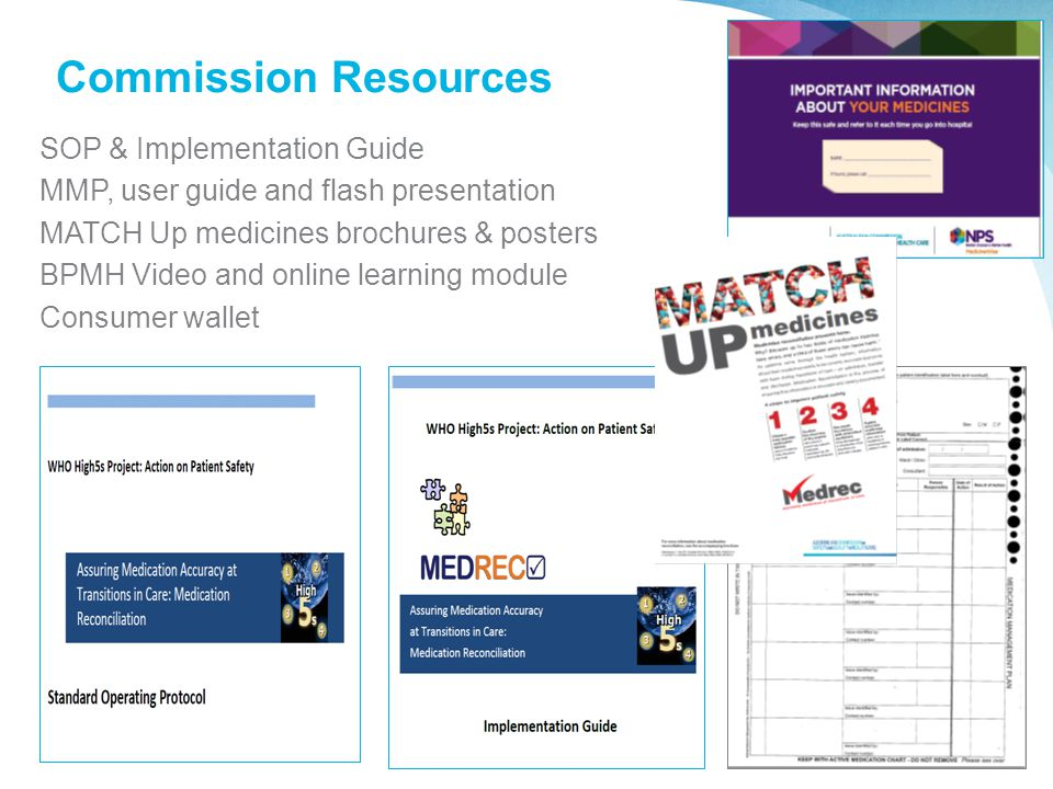 Commission Resources SOP & Implementation Guide MMP, user guide and flash presentation MATCH Up medicines brochures & posters BPMH Video and online le