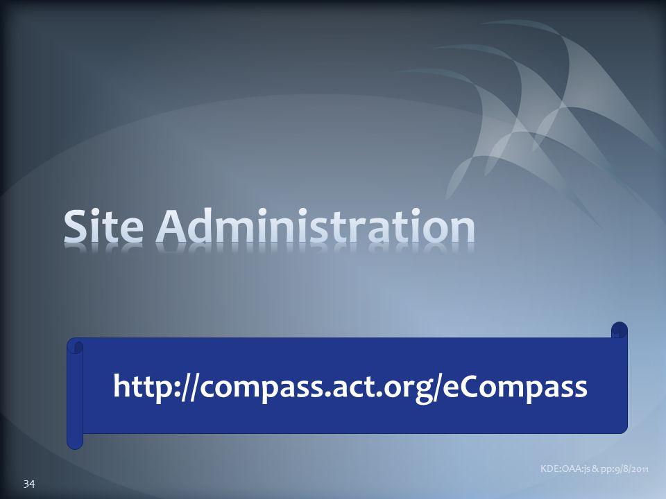 KDE:OAA:js & pp:9/8/2011 34 http://compass.act.org/eCompass