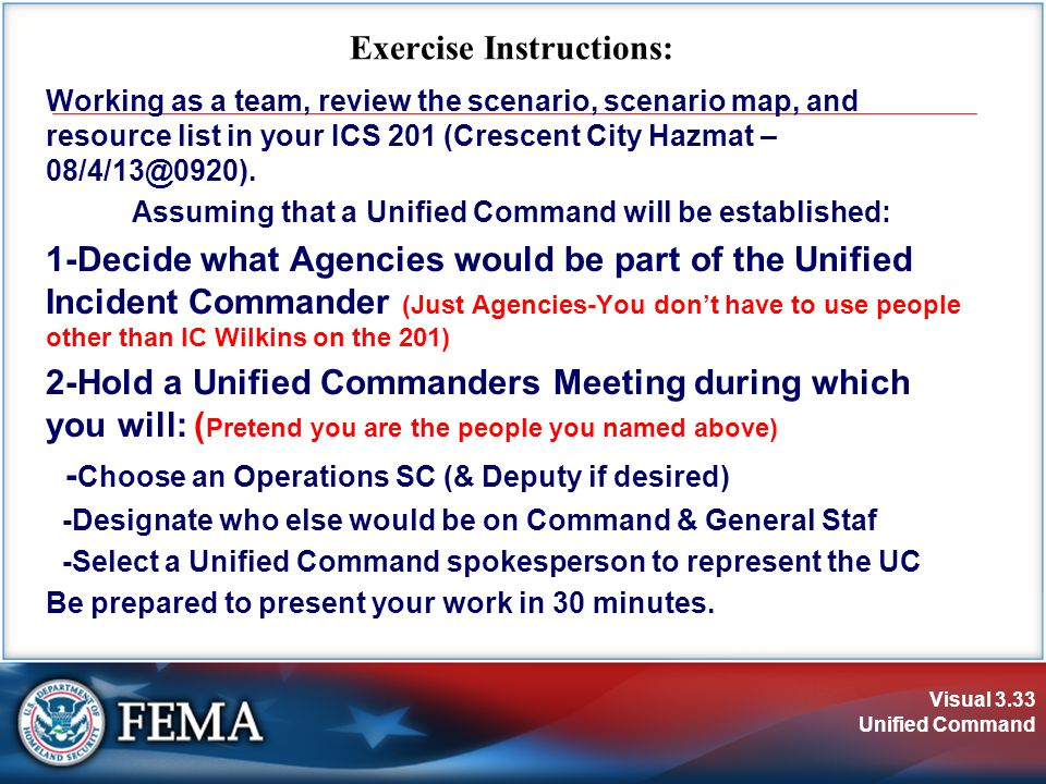 Visual 3.33 Unified Command Working as a team, review the scenario, scenario map, and resource list in your ICS 201 (Crescent City Hazmat – 08/4/13@0920).