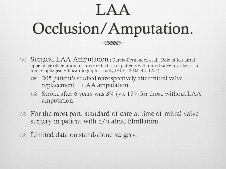 LAA Occlusion/Amputation.  Surgical LAA Amputation (Garcia-Fernandez et al., Role of left atrial appendage obliteration in stroke reduction in patien