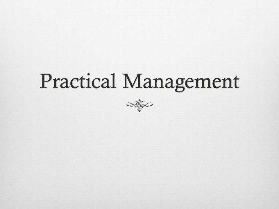 Practical ManagementPractical Management