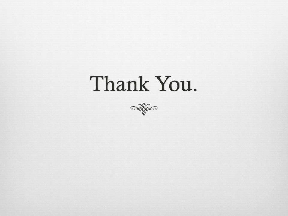 Thank You.Thank You.