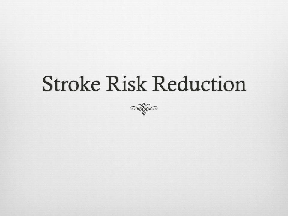 Stroke Risk ReductionStroke Risk Reduction