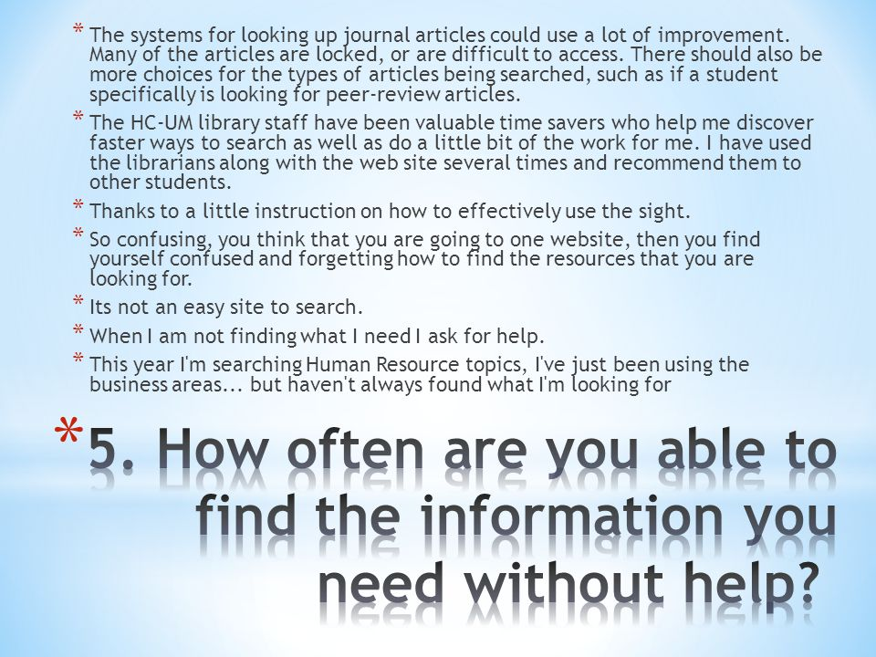 * The systems for looking up journal articles could use a lot of improvement.