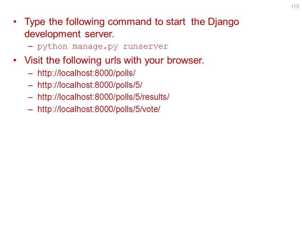 118 Type the following command to start the Django development server.