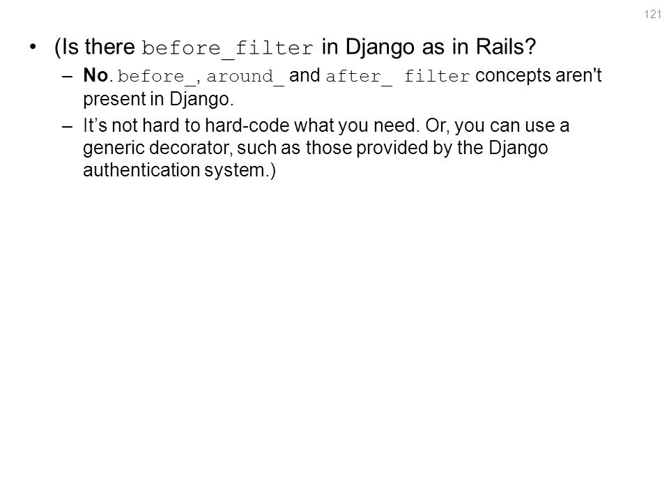 (Is there before_filter in Django as in Rails.–No.