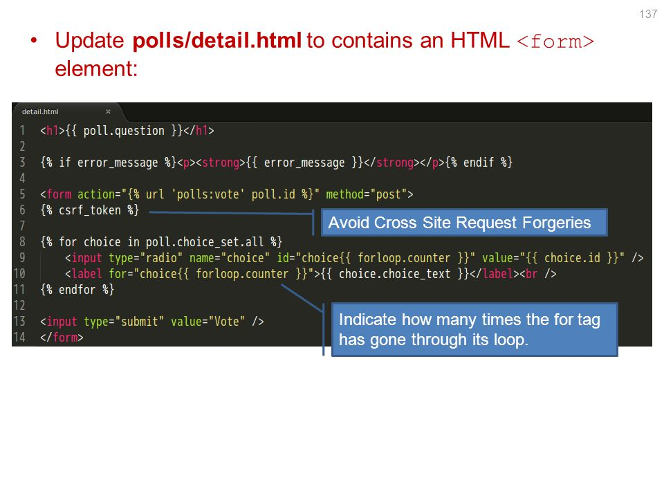 Update polls/detail.html to contains an HTML element: 137 Indicate how many times the for tag has gone through its loop.