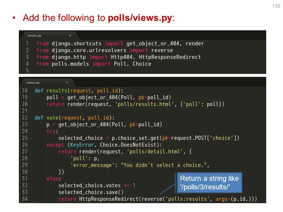 Add the following to polls/views.py: 138 Return a string like /polls/3/results/