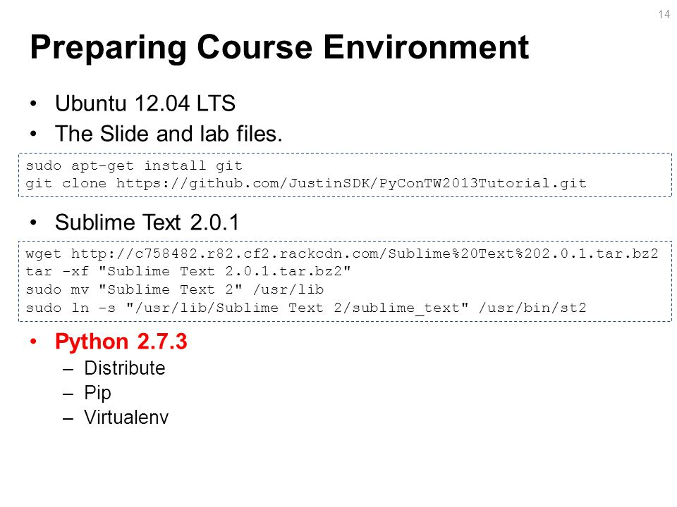 Preparing Course Environment Ubuntu 12.04 LTS The Slide and lab files.