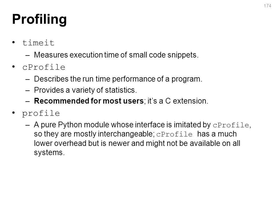 Profiling timeit –Measures execution time of small code snippets.