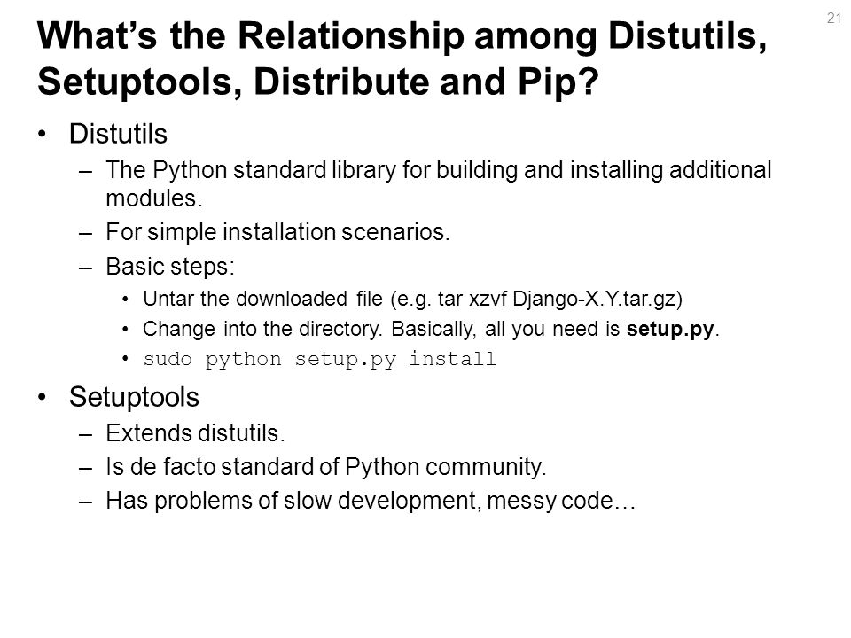What's the Relationship among Distutils, Setuptools, Distribute and Pip.