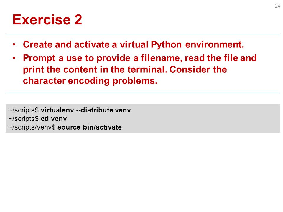 Exercise 2 Create and activate a virtual Python environment.