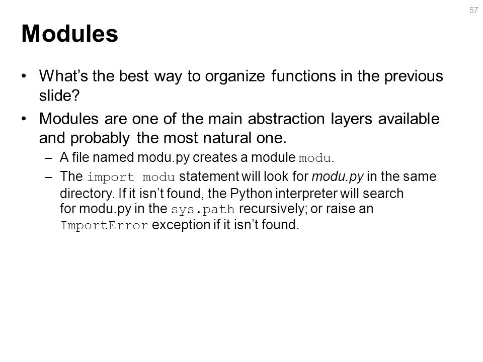 Modules What's the best way to organize functions in the previous slide.