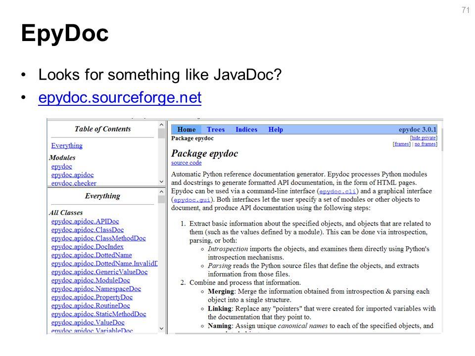 EpyDoc Looks for something like JavaDoc epydoc.sourceforge.net 71
