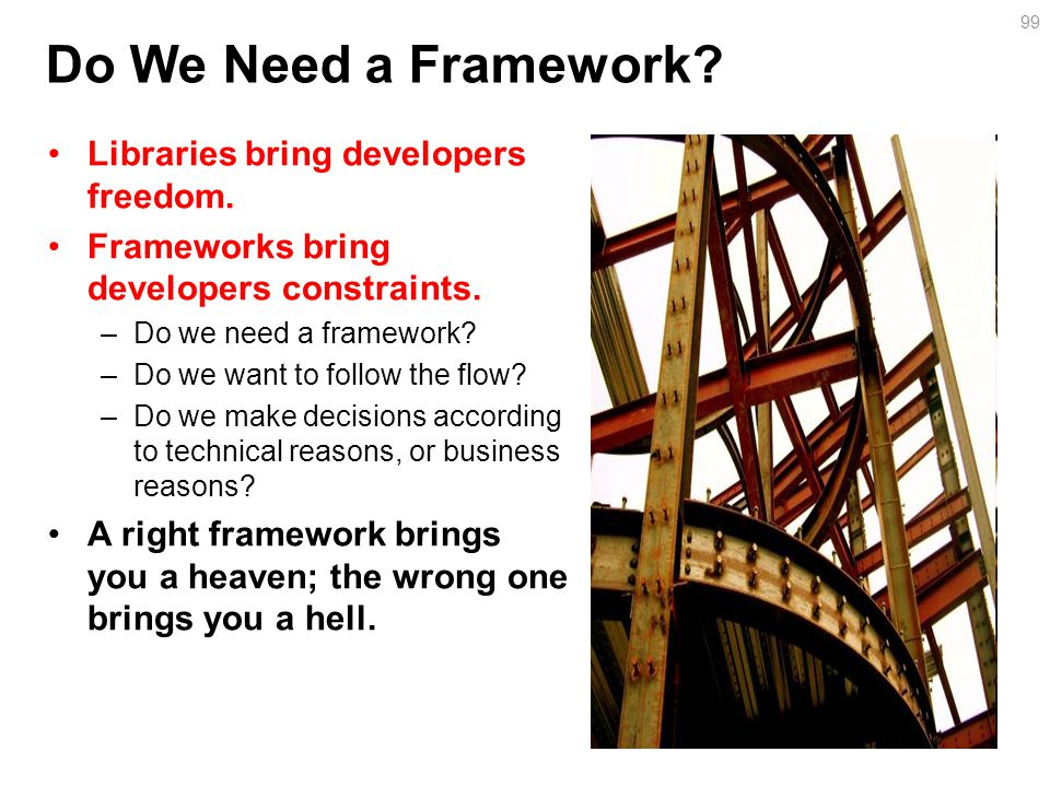 Libraries bring developers freedom.Frameworks bring developers constraints.