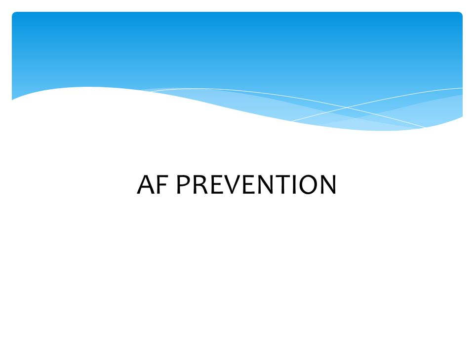 AF PREVENTION
