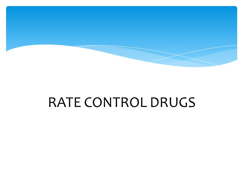 RATE CONTROL DRUGS