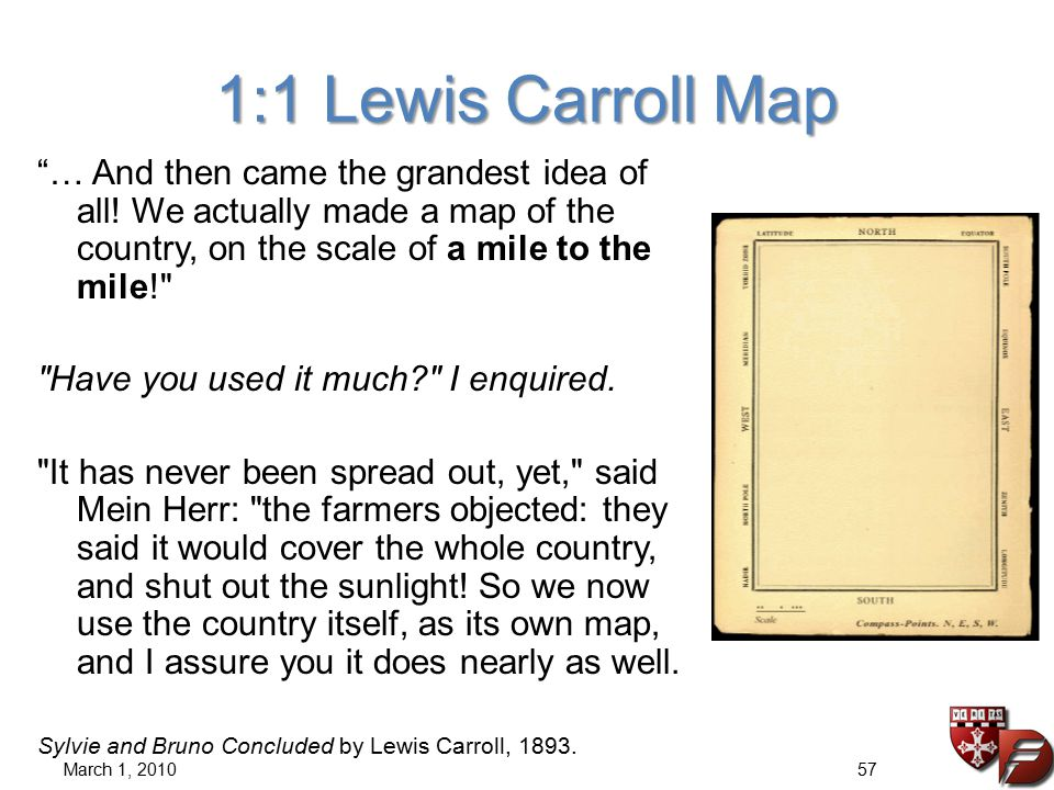 1:1 Lewis Carroll Map … And then came the grandest idea of all.