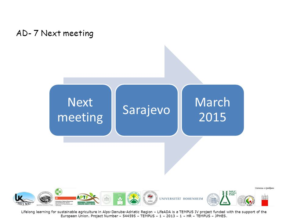 Next meeting Sarajevo March 2015 AD- 7 Next meeting