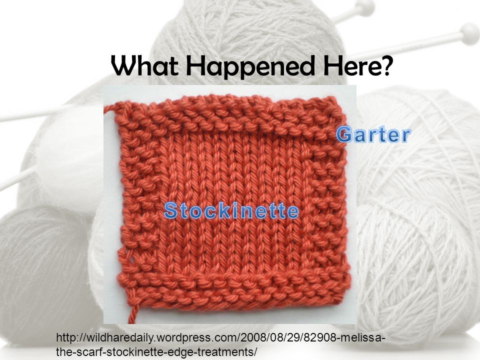 What Happened Here? http://wildharedaily.wordpress.com/2008/08/29/82908-melissa- the-scarf-stockinette-edge-treatments/