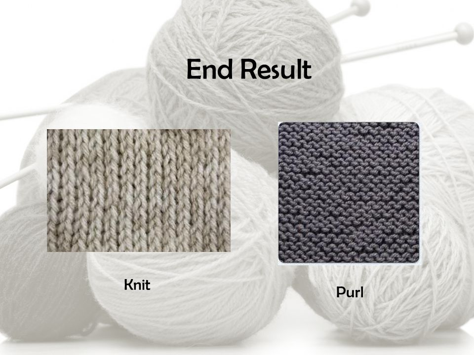End Result Purl Knit