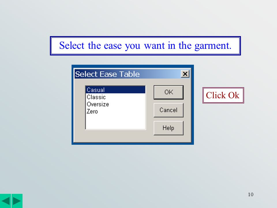 10 Select the ease you want in the garment. Click Ok