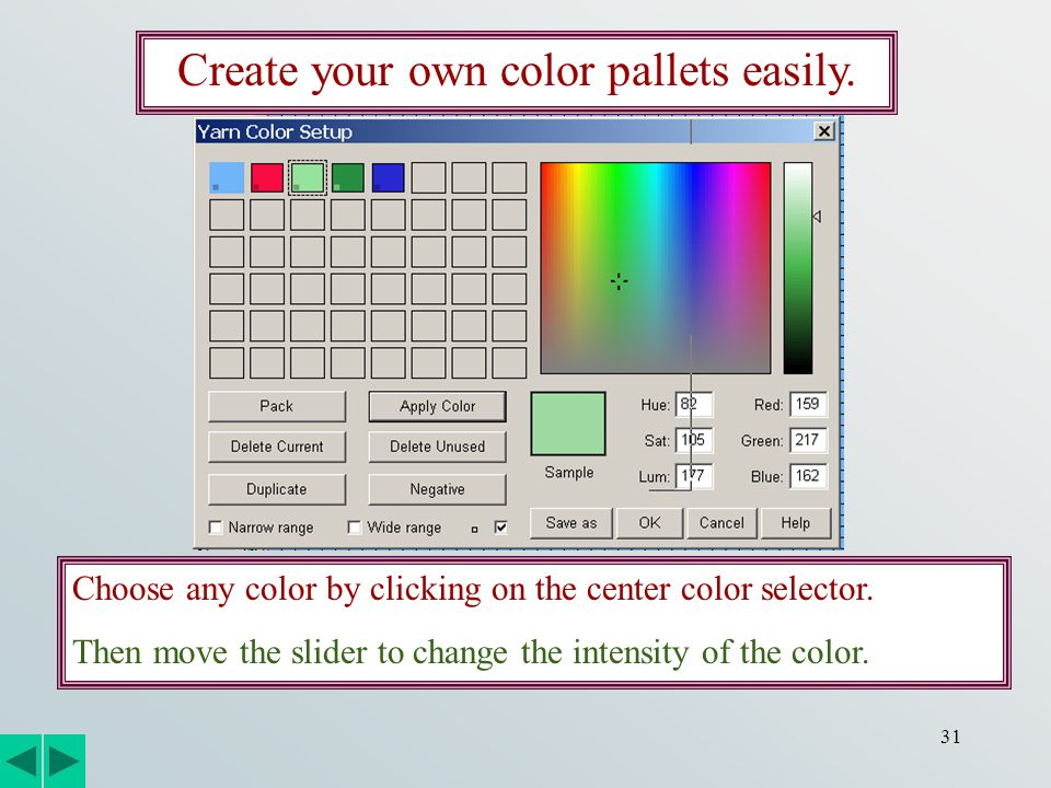 31 Choose any color by clicking on the center color selector.