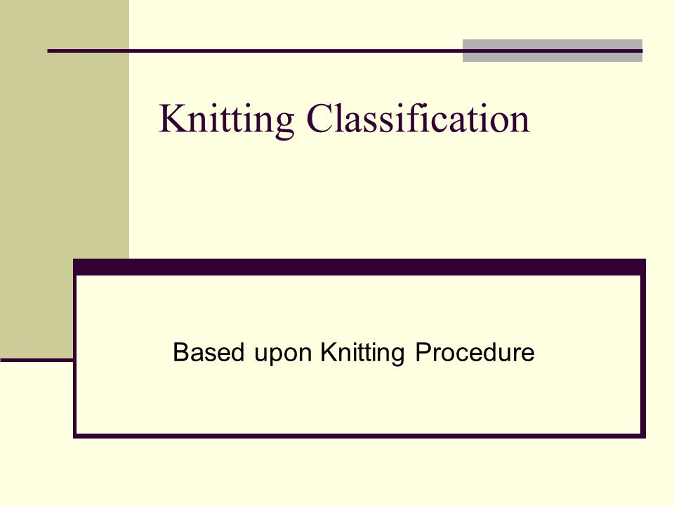 Knitting Classification Based upon Knitting Procedure