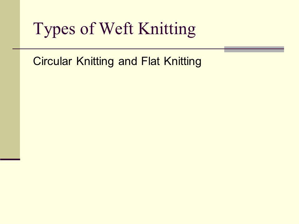 Types of Weft Knitting Circular Knitting and Flat Knitting