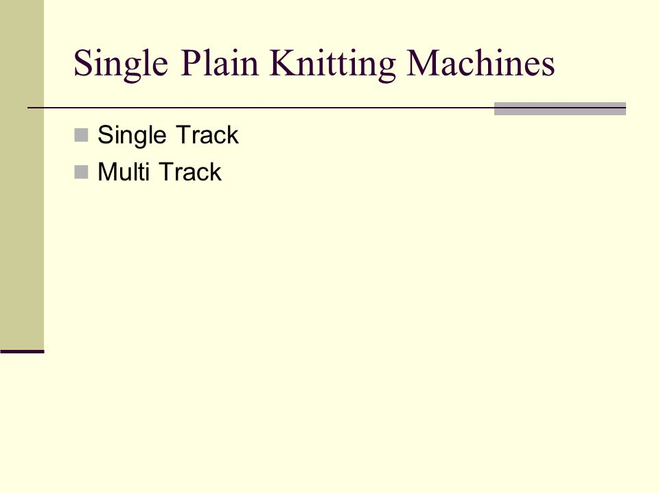 Single Plain Knitting Machines Single Track Multi Track