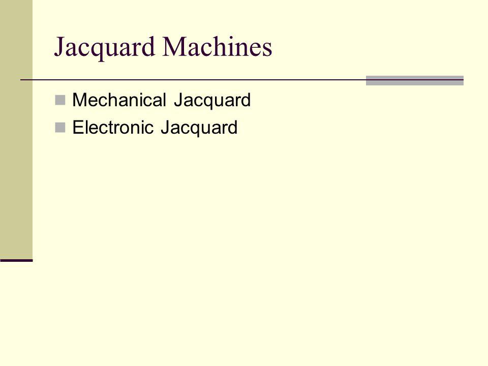 Jacquard Machines Mechanical Jacquard Electronic Jacquard