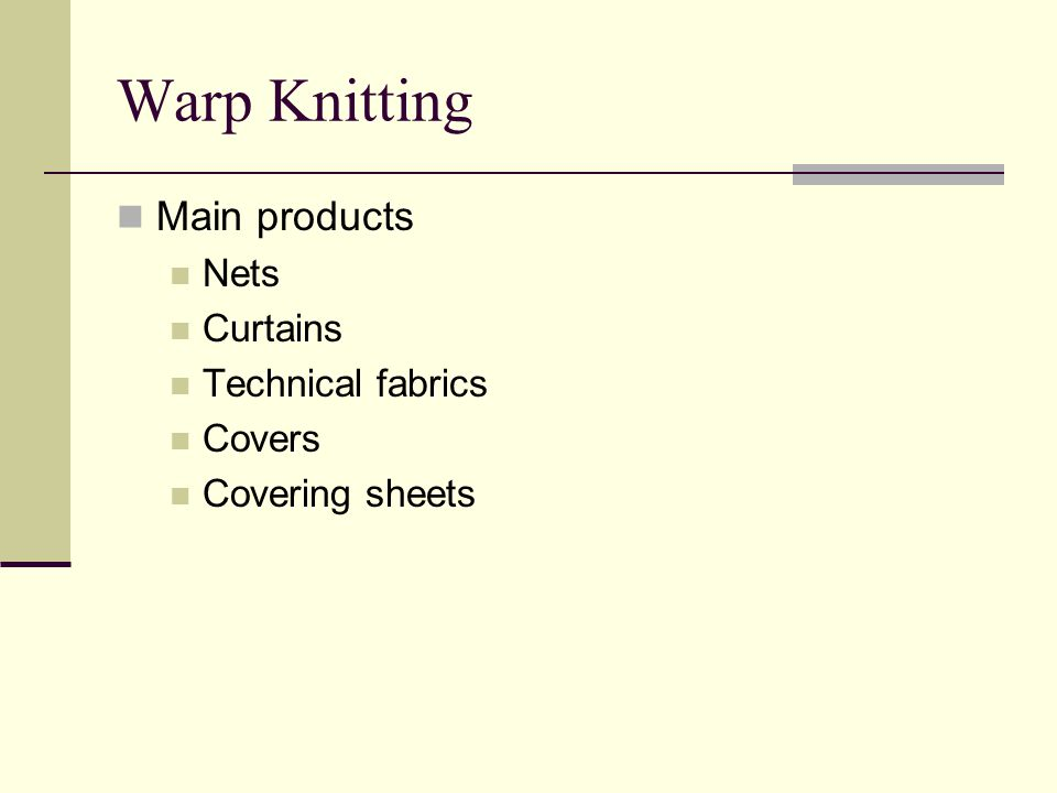 Warp Knitting Main products Nets Curtains Technical fabrics Covers Covering sheets