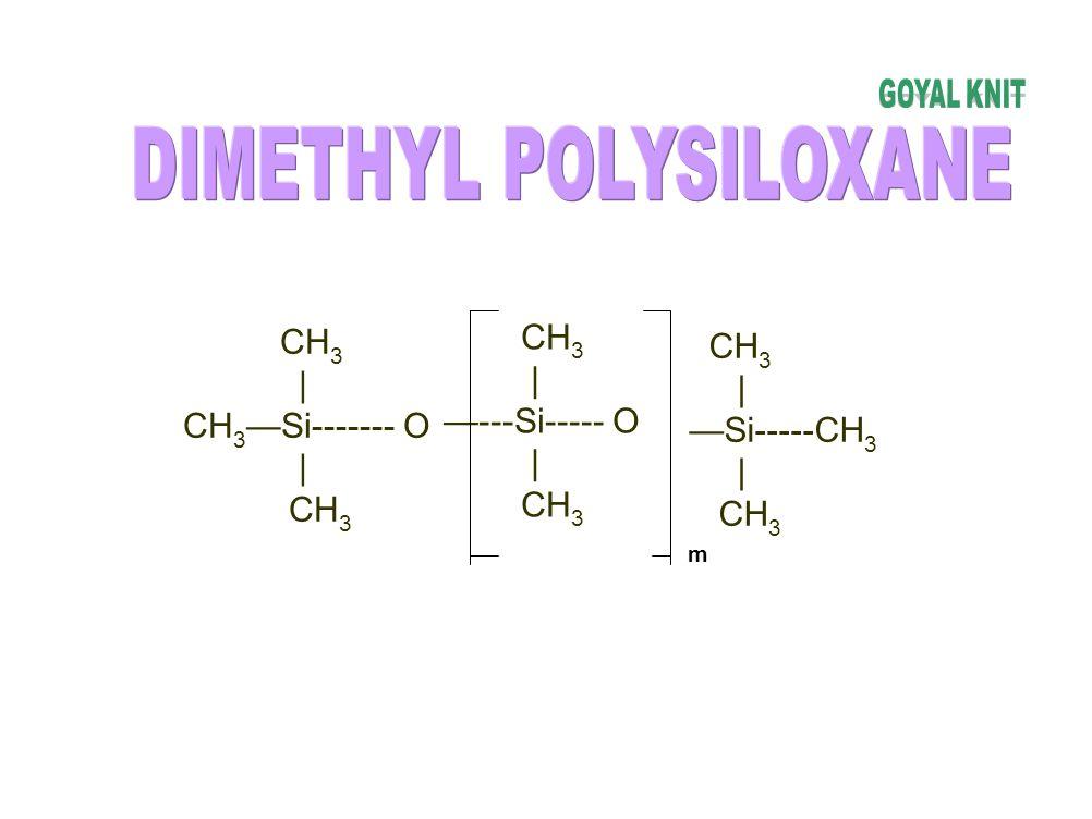 CH 3 | 2 H --- Si--- Cl | Cl METHYLHYDROGENDICHLORO SILANE CH 3 CH 3 | | CH 3 --- Si------ O ------ Si--- CH 3 | | CH 3 H METHYLHYDROGENPOLY SILOXANE H2OH2O CH 3 | 2 CH 3 --- Si--- OH | OH H2O H2O CH 3 CH 3 | | CH 3 --- Si------ O ------ Si--- CH 3 | | CH 3 CH 3 DIMETHYLPOLOYSILOXANE DIMETHYLDICHLOROHYDROLYSATE