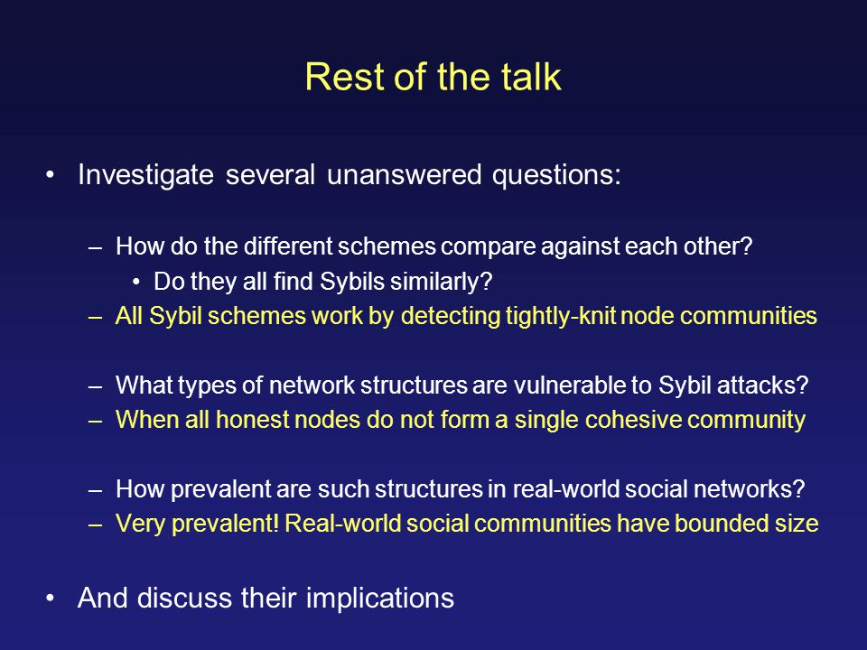 Rest of the talk Investigate several unanswered questions: –How do the different schemes compare against each other.