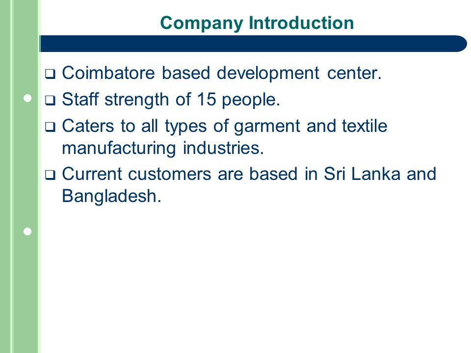Company Introduction  Coimbatore based development center.